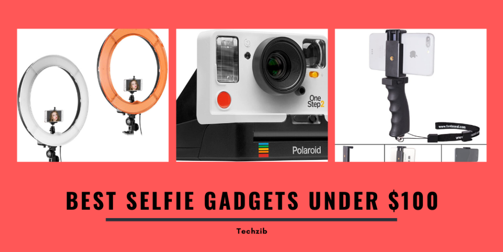 BEST SELFIE GADGETS & ACCESSORIES