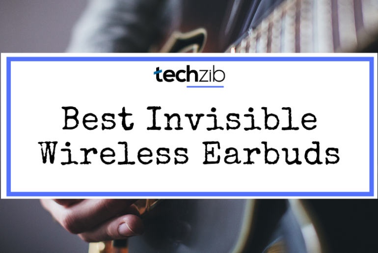 Best Invisible Wireless Earbuds