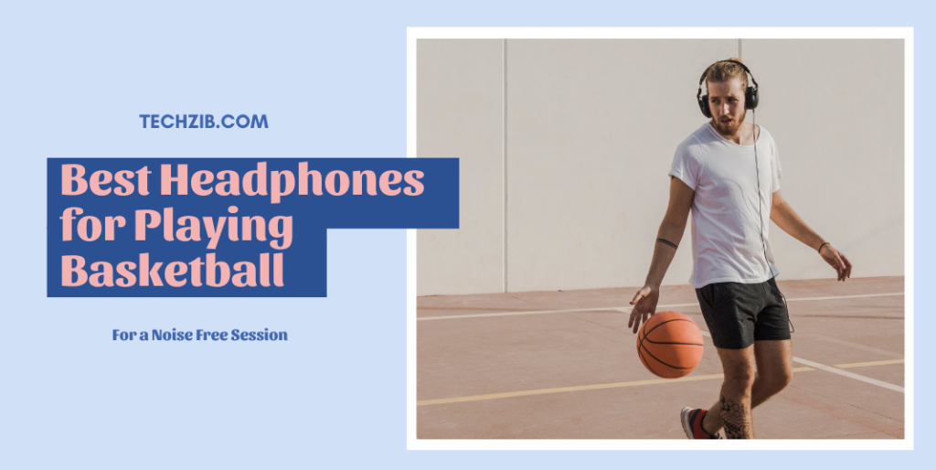 Best Headphones for Playing Basketball
